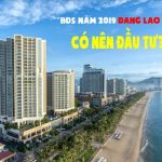 Bất động sản năm 2020 như nào và có nên đầu tư hay không?
